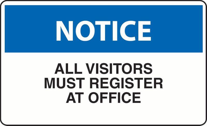 Notice All Visitors Must Register At Office PVC