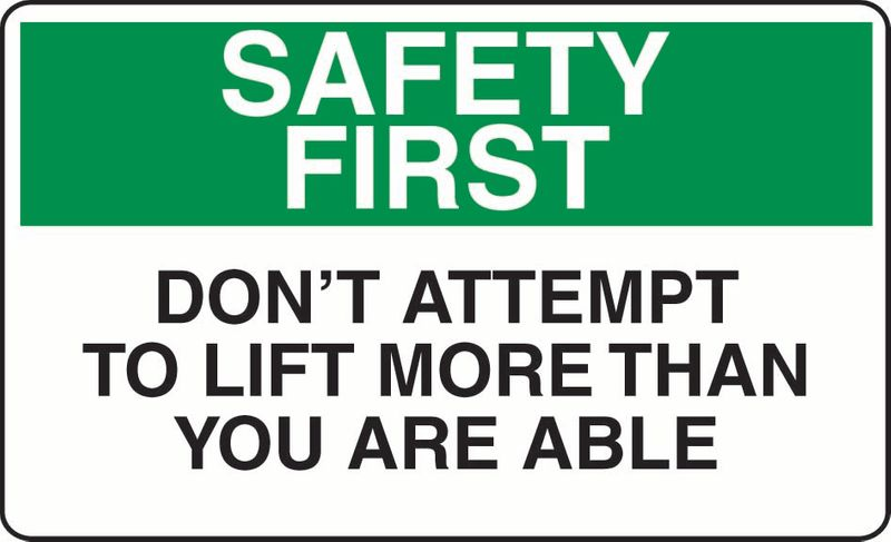 Safety First Don't Attempt To Lift More Than You Are Able Coreflute