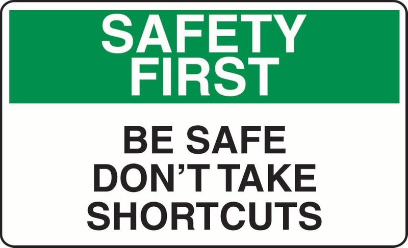 Safety First Be Safe Don't Take Shortcuts Sticker