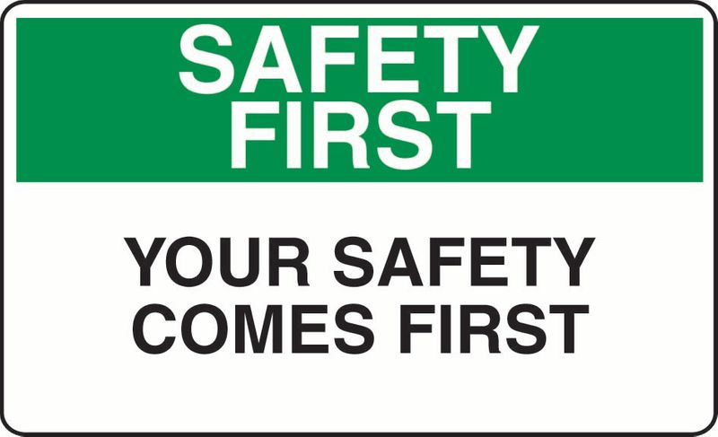 Safety First Your Safety Comes First Coreflute
