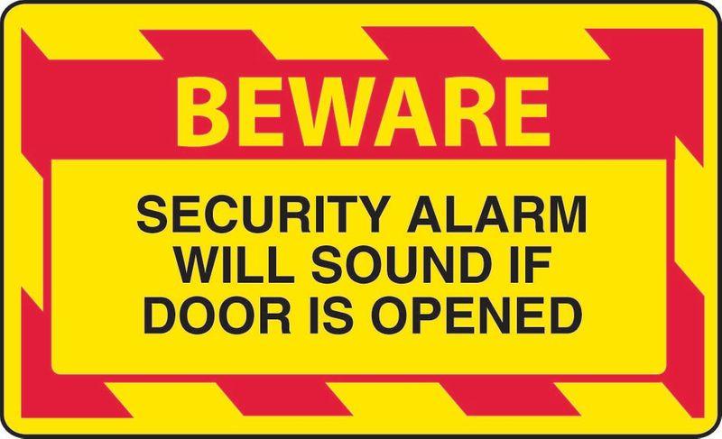 Beware Security Alarm Will Sound If Door Is Opened PVC