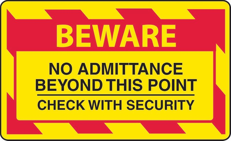 Beware No Admittance Beyond This Point Check With Security Sticker
