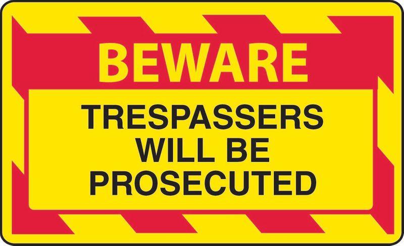 Beware Trespassers Will Be Prosecuted ACM