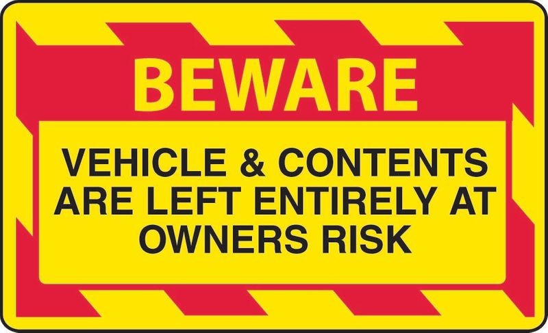 Beware Vehicle & Contents Are Left Entirely At Owners Risk Coreflute