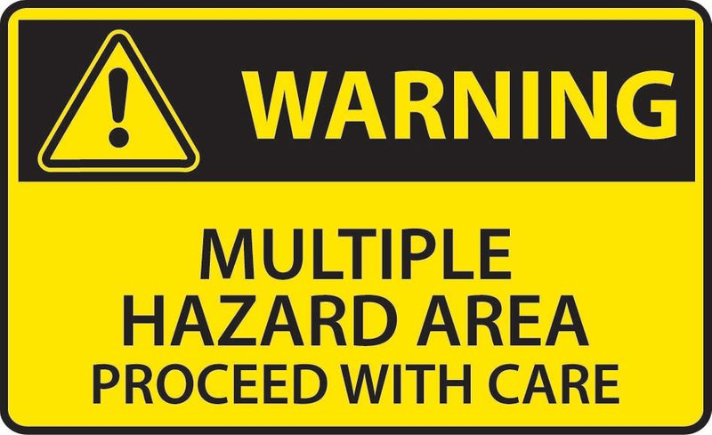 Warning Multiple Hazard Area Proceed With Care