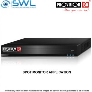 Provision-ISR NVR8-8200FA: SPOT MONITOR Application or NVR with NO PoE
