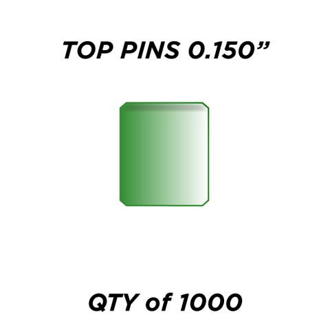 """TOP PIN *GREEN* (0.150"""") - QTY of 1000"""