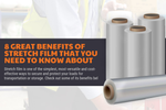 8 Great Benefits Of Stretch Film