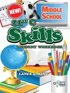 21st C Skills Middle School Student Workbook
