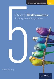 Oxford Mathematics PYP Practice and Mastery Book 5