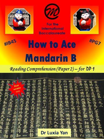 How to Ace Mandarin B (DP1), 1Ed