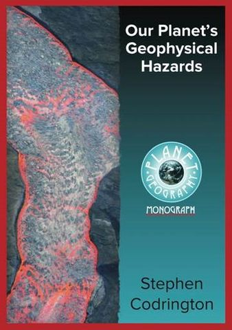 Our Planet's Geophysical Hazards 2Ed -Planet Geog