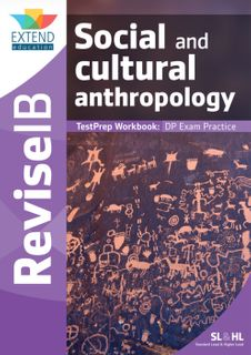 Social and Cultural Anthropology SL & HL: TestPrep