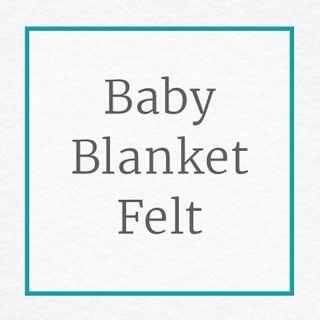 Felt For Making Baby Blankets