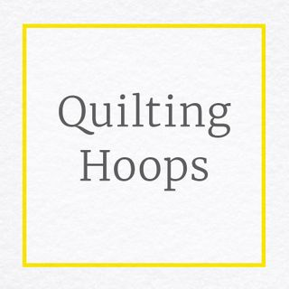 Quilting Hoops for Hand Quilting