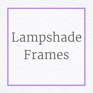 Lampshade Frames