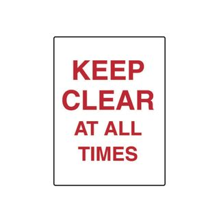 Keep Clear at All Times 600mm x 450mm Poly Sign