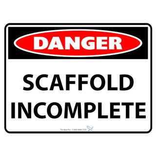 600 x 450mm Poly Sign - Danger - Scaffold Incomplete