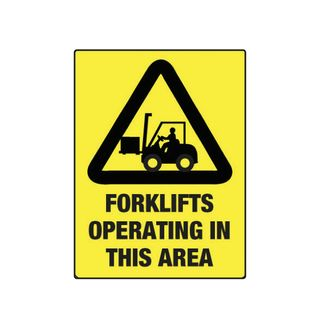Forklifts Operating in This Area 600mm x 450mm Poly Sign