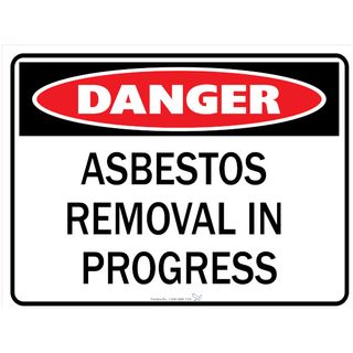 Asbestos Removal in Progress 600 x 450mm Poly Sign