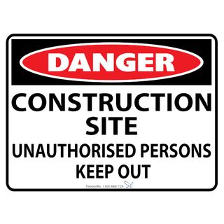 Danger Construction Site Unauthorised Persons Keep Out 600 x 450mm Poly Sign