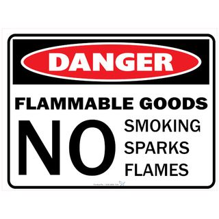 """Flammable Goods No Smoking,Spraks,Flames 600 x 450mm Poly Sign"""