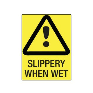 Slippery When Wet 600mm x 450mm Poly Sign