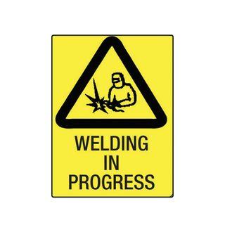 Welding in Progress 600mm x 450mm Poly Sign