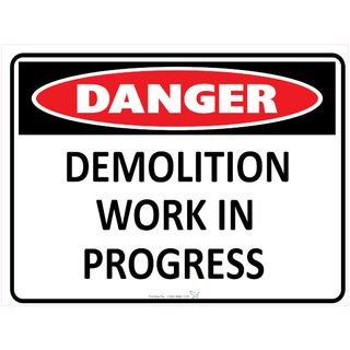 Demolition Work in Progress 600 x 450mm Poly Sign