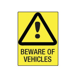 Beware of Vehicles 600mm x 450mm Poly Sign