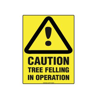 Caution Tree Felling in Operation 600mm x 450mm Poly Sign