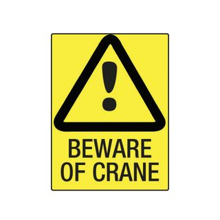Beware of Crane 600mm x 450mm Poly Sign