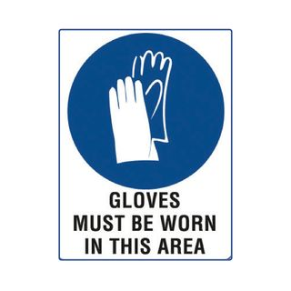 Gloves Must be Worn in This Area 600mm x 450mm Poly Sign