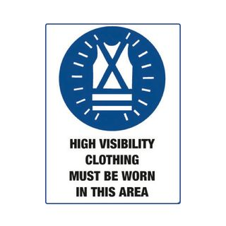 High Visibility Clothing Must be Worn...600mm x 450mm Poly Sign