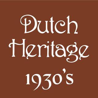 DUTCH HERITAGE: 1930'S