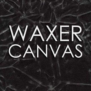 WAXER CANVAS