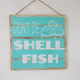 """Square Sign """"Don't be Shell Fish"""" Sea Green 30cm x 30cm"""