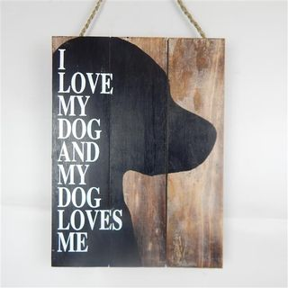Wall Sign 'I love my Dog...and' Blk/Natural/White 30cm x 40cm