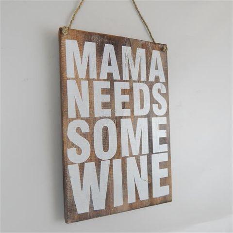 Wall Sign 'Mama needs some Wine' Nat/White 20cm x 30cm