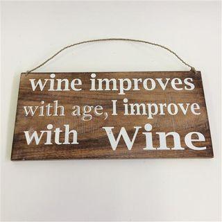 """Wall SIgn """"Wine Improves"""" Nat/White 40cm x 20cm"""