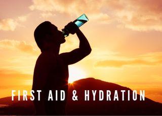 FIRST AID & HYDRATION