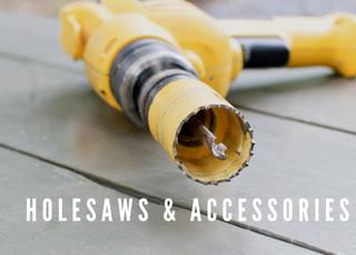 HOLESAWS & ACCESSORIES