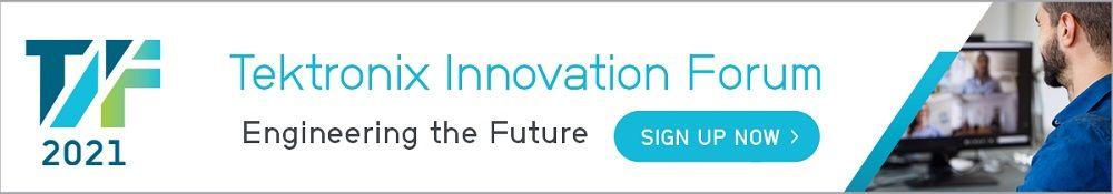 Tektronix Innovation Forum 2021 - Sign Up Today