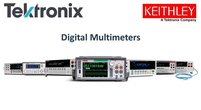 LEARN MORE about Tektronix & Keithley DMMs