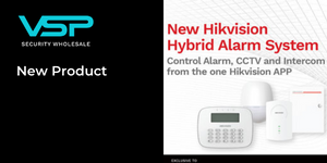 New Hikvision Hybrid Alarm System, exclusive to VSP