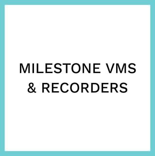 Milestone VMS & Recorders